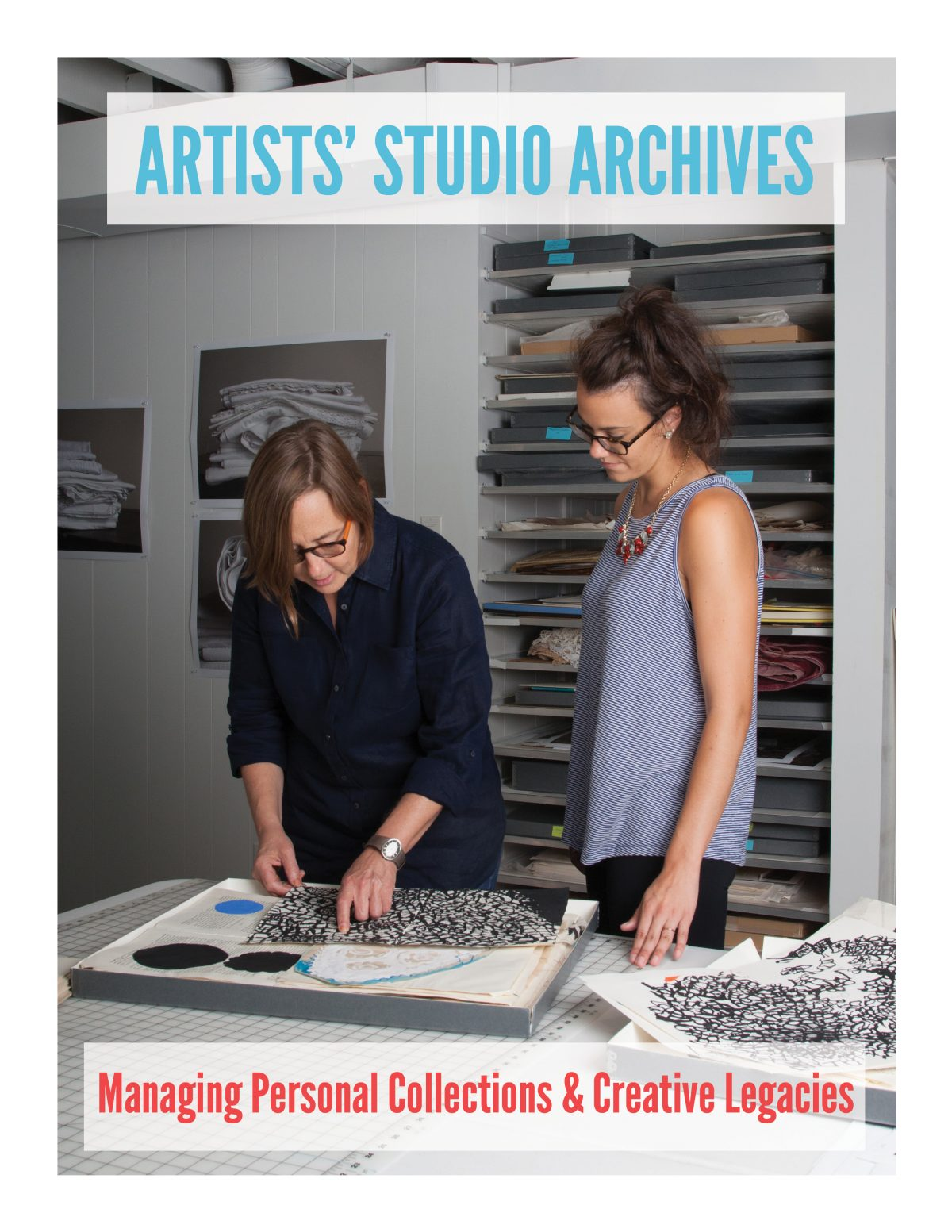 Artists' Studio Archives: Managing Personal Collections & Creative Legacies
